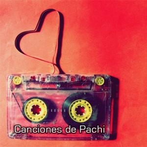 Canciones de Pachi (V)
