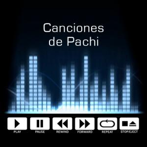 Canciones de Pachi (XIV)
