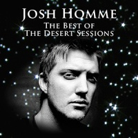 Josh Homme - The Best of The Desert Sessions