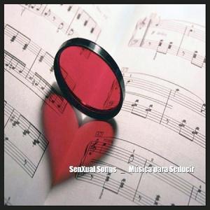 Senxual Songs _ Música para Seducir