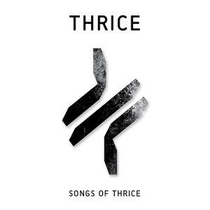 Songs Of Thrice