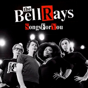 The BellRays_ Songs For You