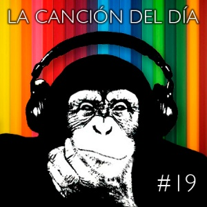 la cancion del dia19