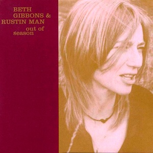 Beth Gibbons & Rustin Man Out of Season