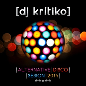 DJ Krítiko - Alternative Disco Sesion